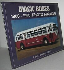 Mack Buses Nineteen Hundred-Nineteen Sixty Photo Archive by Harvey Eckart...book