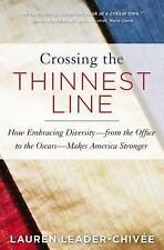 Crossing the Thinnest Line : The Possibility, Power, and Payoff of Embracing...
