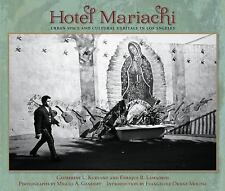Hotel Mariachi: Urban Space and Cultural Heritage in Los Angeles (Querencias Ser