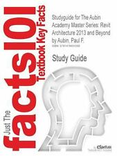 Studyguide for the Aubin Academy Master Series: Revit Architecture 2013 and...