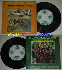 LP 45 7'' COMMODORES Three times a lady Too hot ta trot 1978 italy cd mc dvd(*)