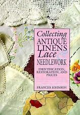 Collecting Antique Linens, Lace and Needlework, Identification, Restoration, and