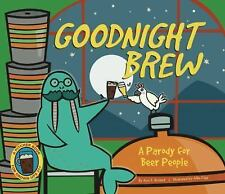 Goodnight Brew : A Parody for Beer People by Anne E. Briated (2014, Hardcover)