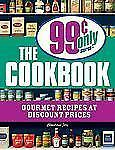 The 99 Cent Only Stores Cookbook : Gourmet Recipes at Discount Prices by...