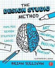 The Design Studio Method : Creative Problem Solving with UX Sketching by...