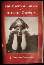 THE MAGICKAL ESSENCE OF ALEISTER CROWLEY J. Edward Cornelius Signed Limited