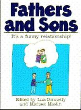 Fathers and Sons: It's a Funny Relationship; 0345386760, family, father