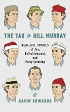 The Tao of Bill Murray : Real-Life Stories of Joy, Enlightenment, and Party Cras