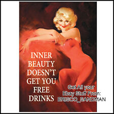 Fridge Fun Refrigerator Magnet INNER BEAUTY DOESNT GET YOU FREE DRINKS Funny!