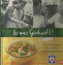 ISS WAS GSCHEIT'S ! Kochen mit den ÖSV Ski Stars und Johanna Maier Kochbuch