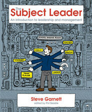 The Subject Leader: An Introduction to Leadership and Management by Steve...