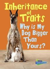 Inheritance of Traits : Why Is My Dog Bigger Than Your Dog? by Jen Green...