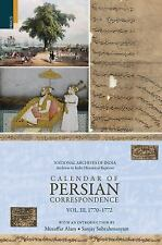 Calendar of Persian Correspondence with and Introduction by Muzaffar Alam and...