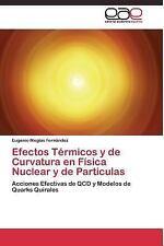 Efectos Termicos y de Curvatura en Fisica Nuclear y de Particulas by Megias...