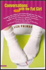 Conversations with the Fat Girl by Liza Palmer (2005, Paperback)