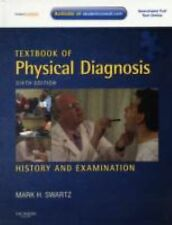 Textbook of Physical Diagnosis : History and Examination by Mark H. Swartz...