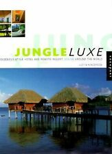 Jungle Luxe: Indigenous-Style Hotel and Remote Resort Design Around th-ExLibrary