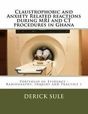 Claustrophobic and Anxiety Related Reactions During MRI and CT Procedures in...
