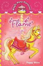 Magic Pony Carousel Flame by Poppy Shire Very Good Book