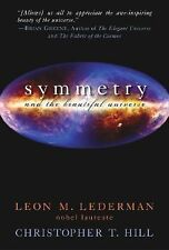 Symmetry and the Beautiful Universe by Leon M. Lederman and Christopher T....