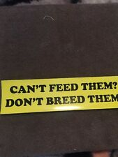 Can't Feed Them Don't Breed Them Conservative Right Wing Sticker Decal