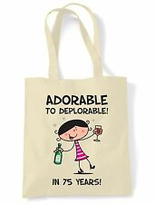Adorable To Deplorable 75th Birthday Present Shoulder ToteBag - Funny Gift