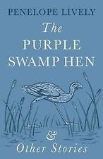 The Purple Swamp Hen and Other Stories, Penelope Lively