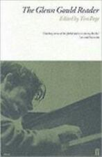 The Glenn Gould Reader (Faber Edition) by Gould, Glen, Page, Tim