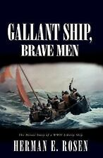 Gallant Ship, Brave Men : The Heroic Story of a WWII Liberty Ship by Herman...