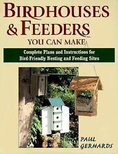 Birdhouses and Feeders You Can Make : Complete Plans and Instructions for...