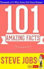 Steve Jobs - 101 Amazing Facts You Didn't Know : Fun Facts and Trivia Tidbits...