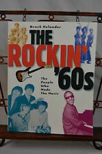 The Rockin' '60s : The People Who Made the Music by Brock Helander (1999,...