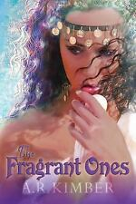 The Fragrant Ones by A. Kimber (2014, Paperback)