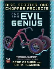 Bike, Scooter, and Chopper Projects for the Evil Genius by Kathy McGowan,...