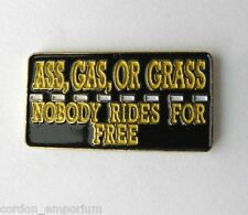 ASS GAS GRASS NOBODY RIDES FOR FREE FUNNY LAPEL PIN BADGE 1 INCH