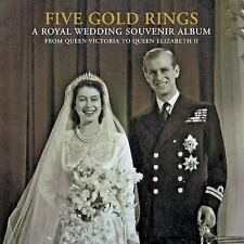 Five Gold Rings: A Royal Wedding Souvenir Album from Queen Victoria to-ExLibrary