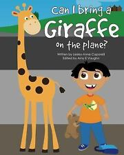 Can I Bring a Giraffe on the Plane? by Lesley-Anne Caporelli (2015, Paperback)