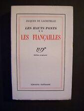 """J.de Lacretelle """"Les Fiançailles"""" (Les Hauts Ponts.2) Gallimard -EO/ vélin -1933"""