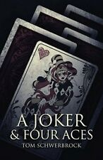 A Joker And Four Aces by Tom Schwerbrock 2014 Romance Religion PB Book NEW