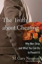 The Truth About Cheating: Why Men Stray and What You Can Do to Prevent it, Neuma