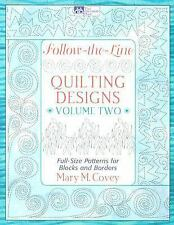 Follow-the-Line Quilting Designs Volume Two : Full-Size Patterns for Blocks, ...