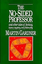 MARTIN GARDNER - THE NO-SIDED PROFESSOR Science Fiction Stories SKEPTIC CSICOP