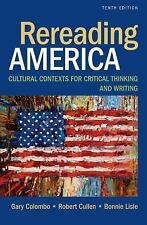 Rereading America : Cultural Contexts for Critical Thinking and Writing by...