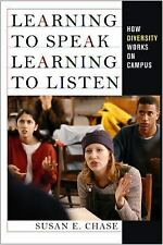 Learning to Speak, Learning to Listen: How Diversity Works on Campus, Chase, Sus