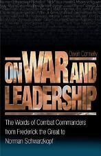 On War and Leadership: The Words of Combat Commanders from Frederick the Great t