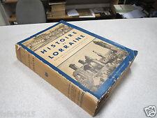 HISTOIRE DE LORRAINE publiée par la société lorraine des études locales *