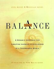 Living in Balance: A Dynamic Approach to Creating Harmony & Wholeness in a..