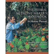 The Herbal Medicine Maker's Handbook by James Green BRAND NEW