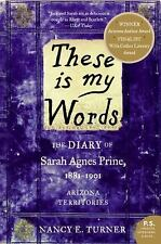 These is my Words: The Diary of Sarah Agnes Prine, 1881-1901 (P.S.) by Turner,