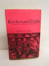Kitchen and Table History of Eating in the Western World 1965 Colin Clair